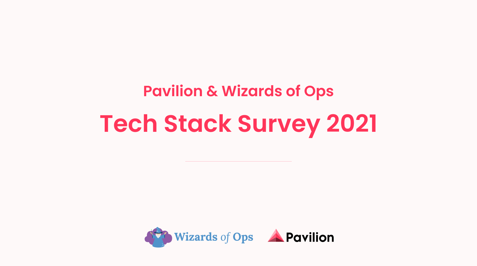 Pavilion, Wizards of Ops Tech Stack Survey